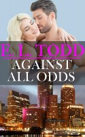E. L. Todd - Against All Odds (Forever and Ever #9)