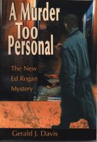 Gerald J. Davis - A Murder Too Personal (for fans of James Patterson, David Baldacci and Michael Connelly)