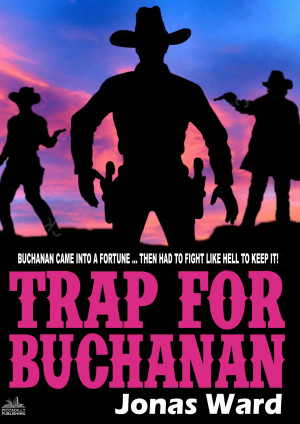Buchanan 2: Trap for Buchanan (A Buchanan Western)