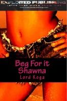 Lord Koga - Beg for it Shawna!