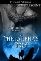 Sam Crescent - The Alpha's Toy