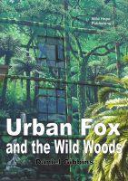 Daniel Gibbins - Urban Fox and the Wild Woods