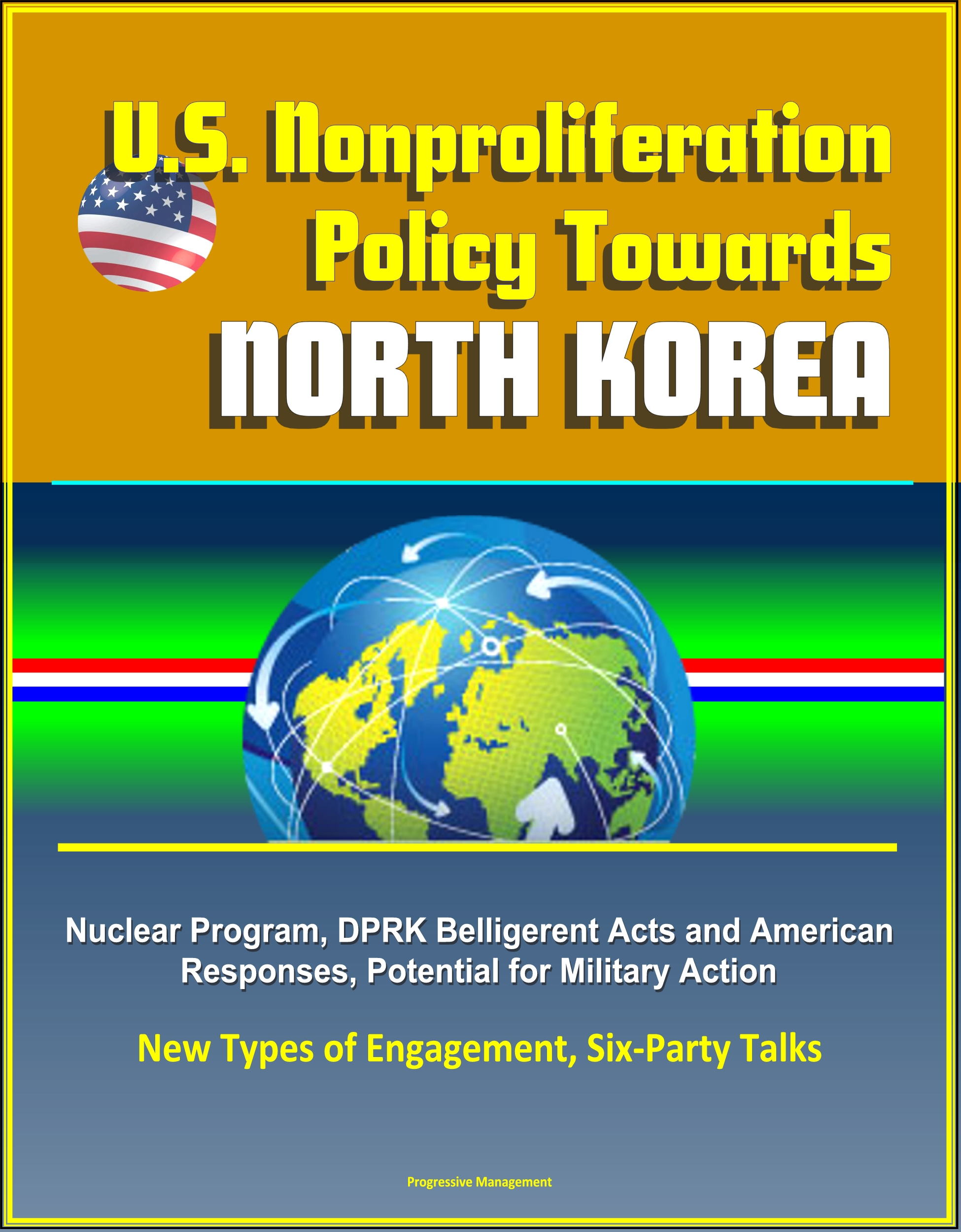 the bush administrations policy towards the nuclear proliferation of north korea North korea's third nuclear test came two months what is the obama administration's policy on north korea from the nuclear non-proliferation.