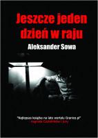 Aleksander Sowa - Jeszcze jeden dzien w raju - Polish Edition po polsku