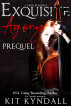 Exquisite Agony: Prequel by Kit Kyndall