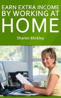 Sharon Blickley - Earn Extra Income By Working At Home