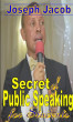 Secret of Public Speaking for Students by Joseph Jacob