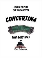 Ken Schweim - Learn how to play the Chemnitzer Concertina