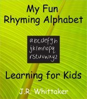 J. R. Whittaker - My Fun Rhyming Alphabet (Learning for Kids)