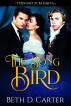 The Song Bird by Beth D. Carter