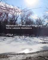 Charles Rossiter - Meditations on Frank Lloyd Wright and Lakeside Meditations