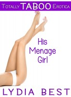 Lydia Best - His Menage Girl (Totally Taboo Erotica)