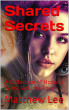 Shared Secrets Volume Four by Matthew Lee
