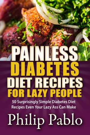 Smashwords Painless Diabetes Diet Recipes For Lazy People