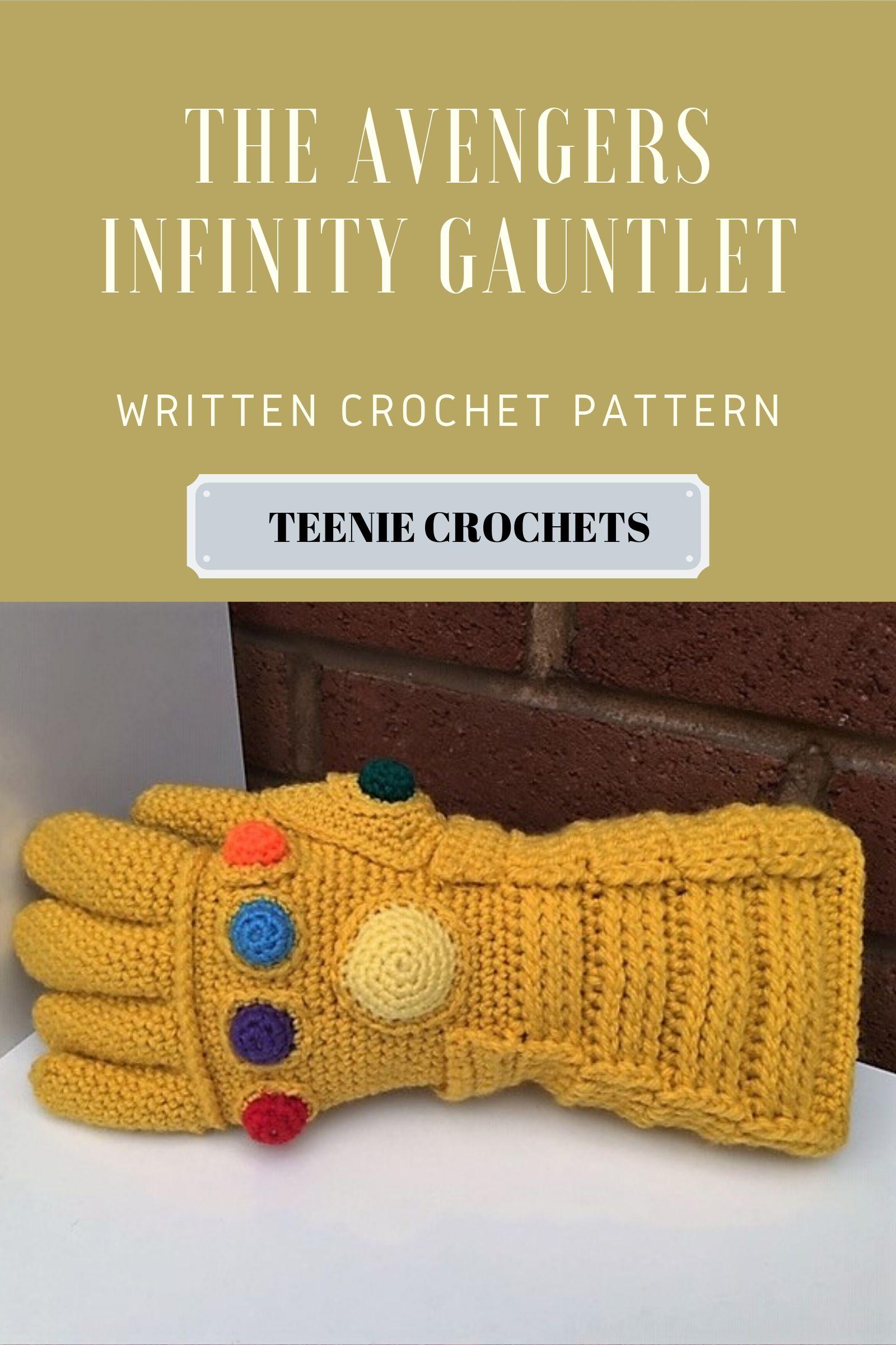 The Avengers Infinity Gauntlet Crochet Pattern, an Ebook by Teenie Crochets