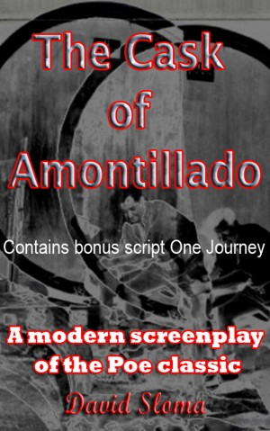 Value Pack: The Cask Of Amontillado & One Journey - 2 short screenplays for 1 price