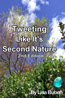 Tweeting Like It's Second Nature - 2nd Edition