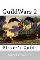 David Oconner - GuildWars 2: Player's Guide