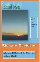 Richard Davidson - Email Jesus: Course 2, The Prayers of Jesus