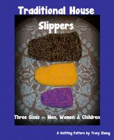 Tracy Zhang - Traditional House Slippers for Men, Women & Children, A Knitting Pattern