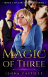 Magic of Three, Destinies Entwined Book 1 by Jenna Castille