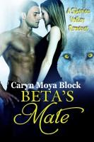 Caryn Moya Block - Beta's Mate