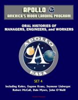 Progressive Management - Apollo and America's Moon Landing Program - Oral Histories of Managers, Engineers, and Workers (Set 4) - including Kohrs, Eugene Kranz, Seymour Liebergot, Robert McCall, Dale Myers, John O'Neill