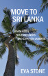 Move to Sri Lanka: A Mini Guide for Foreigners and Expat Sri Lankans by Eva Stone