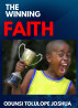 The Winning Faith by Odunsi Tolulope Joshua