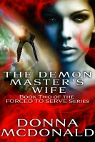 Donna McDonald - The Demon Master's Wife (Book 2 of the Forced To Serve Series)