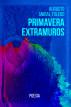 Primavera Extramuros by Augusto Anibal Toledo