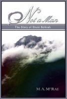 Not a Man by Marj McRae