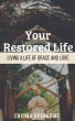 Your Restored Life: Living a Life of Grace and Love by Chioma Oparadike