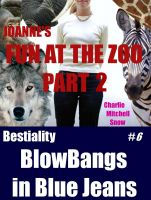 Charlie Mitchell Snow - JoAnne's Fun at the Zoo #2 -  Bestiality Blow-Bangs in Blue Jeans #6