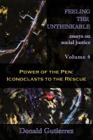Donald Gutierrez - Feeling the Unthinkable, Vol. 4: Power of the Pen - Iconoclasts to the Rescue