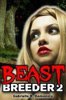 Gabrielle Demonico - Beast Breeder 2 - Whore for the Tribe (Beast Sex, Breeding Sex, Monster Breeding, Monster Sex and Erotica)