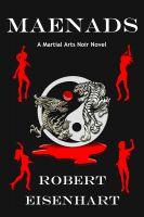 Robert Eisenhart - Maenads