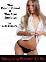 Jody Stevens - The Prison Guard and the Five Inmates (Interracial Gangbang)