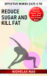 Effective Words (1472 +) to Reduce Sugar and Kill Fat by Nicholas Mag