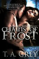 T. A. Grey - Chains of Frost: The Bellum Sisters 1