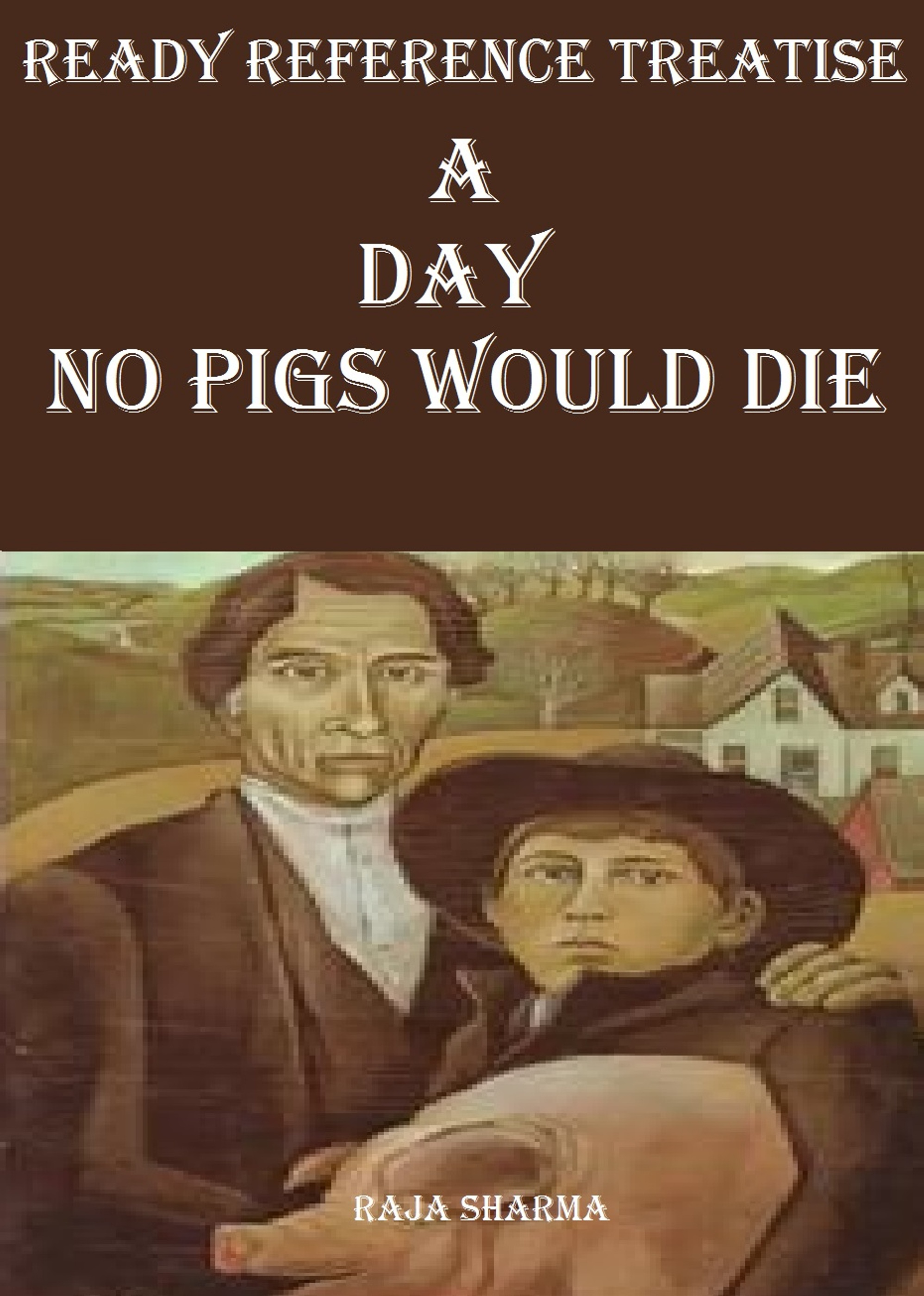 a day no pigs would die Free study guide/summary for a day no pigs would die previous page | table of contents | next page downloadable / printable version free booknotes - a day no pigs would die.