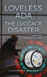 Loveless Ada: The Luggage Disaster by George Saoulidis