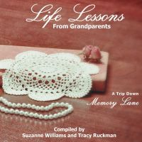 Cover for 'Life Lessons from Grandparents: A Trip Down Memory Lane'