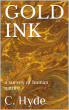 GOLD INK: A Survey of Human Nature by Carter Hyde