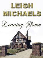 Leigh Michaels - Leaving Home