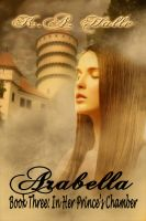 K.A. Halle - Arabella Book Three: In Her Prince's Chamber