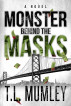 Monster Behind The Masks by T.L. Mumley