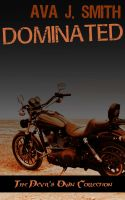 Ava J. Smith - Dominated: The Devil's Own Collection