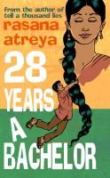 Rasana Atreya - 28 Years A Bachelor