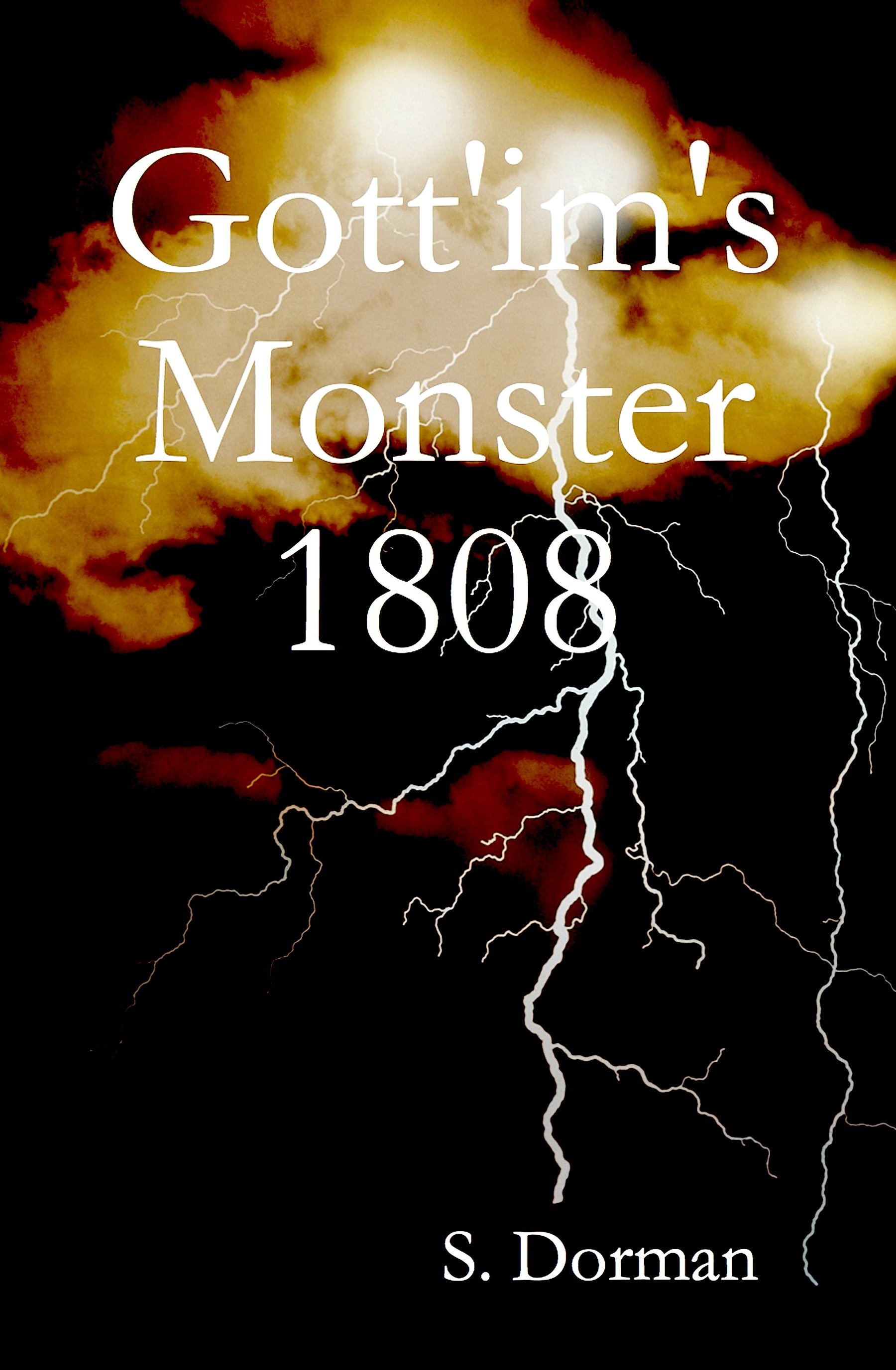 Gott'im's Monster 1808 e-book , also available at most online venues, e-book and print